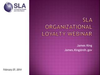 SLA Organizational Loyalty Webinar
