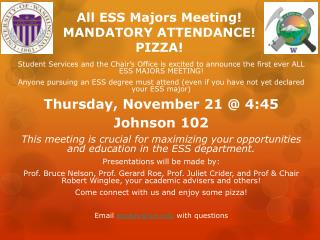 All ESS Majors Meeting! MANDATORY ATTENDANCE! PIZZA!