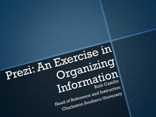 Prezi: An Exercise in Organizing Information
