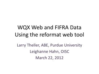 WQX Web and FIFRA  Data Using the reformat web tool