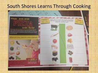 South Shores Learns  Through  Cooking
