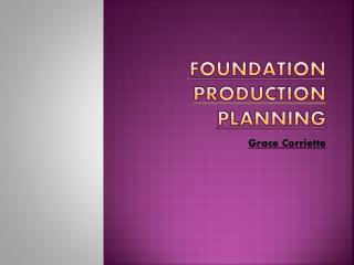 Foundation Production Planning