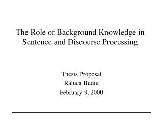 The Role of Background Knowledge in Sentence and Discourse Processing