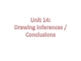 Unit 14: Drawing Inferences / Conclusions