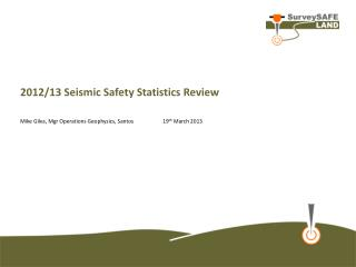 2012/13 Seismic Safety Statistics Review