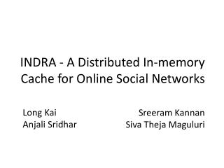 INDRA - A Distributed In-memory Cache for Online Social Networks