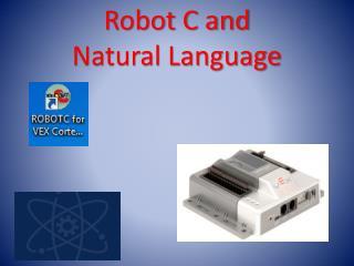 Robot C and  Natural Language