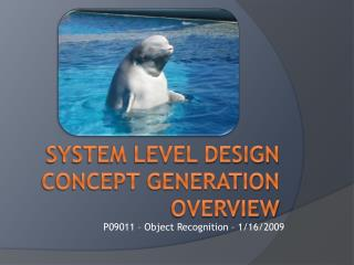 System level design Concept Generation Overview