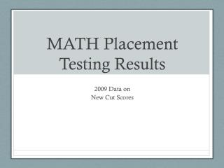 MATH Placement Testing Results