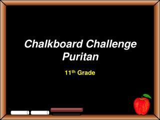 Chalkboard Challenge Puritan