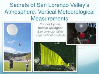 Secrets of San Lorenzo Valley's Atmosphere: Vertical Meteorological Measurements