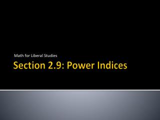 Section 2.9: Power Indices