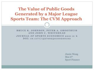 The Value of Public Goods Generated by a Major League Sports Team: The CVM Approach