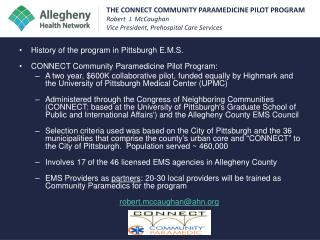 History of the program in Pittsburgh E.M.S. CONNECT Community Paramedicine Pilot Program:
