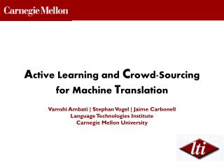 Vamshi Ambati | Stephan Vogel | Jaime  Carbonell Language Technologies Institute