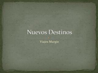 Nuevos Destinos