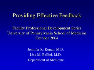 Providing Effective Feedback  Faculty Professional Development Series University of Pennsylvania School of Medicine Octo
