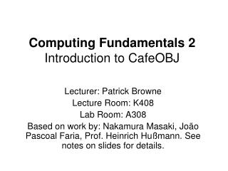 Computing Fundamentals 2  Introduction to CafeOBJ