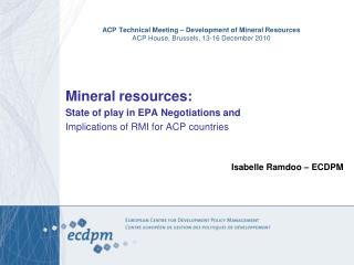 ACP Technical Meeting   Development of Mineral Resources ACP House, Brussels, 13-16 December 2010