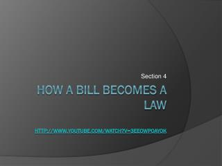 How a bill becomes a  law  youtube/watch?v=3eeOwPoayOk