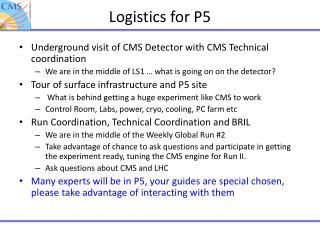 Logistics for P5