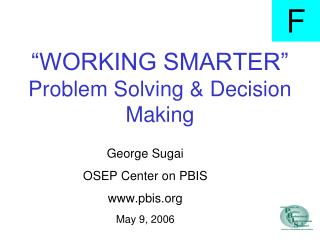 WORKING SMARTER  Problem Solving  Decision Making
