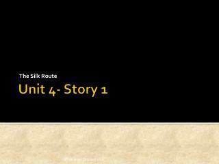 Unit 4- Story 1