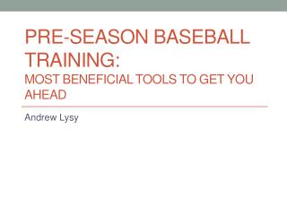 Pre-Season Baseball Training: Most Beneficial Tools To Get You Ahead