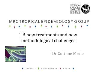 TB new treatments and new methodological challenges