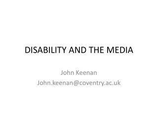 DISABILITY AND THE MEDIA