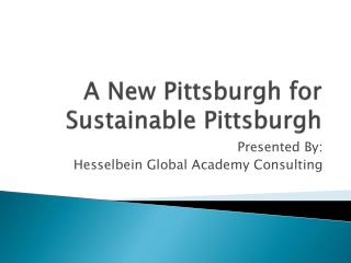 A New Pittsburgh for Sustainable Pittsburgh