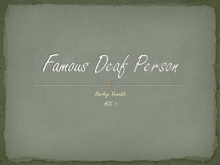 Famous Deaf Person