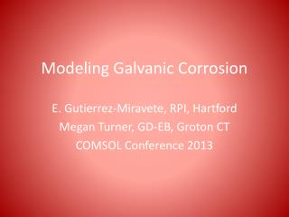 Modeling Galvanic Corrosion