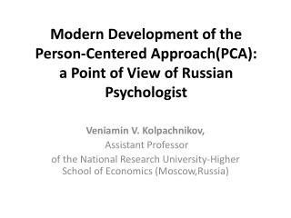 Modern Development of the Person-Centered  Approach(PCA): a Point of View of Russian  Psychologist
