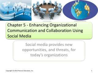 Chapter 5  - Enhancing Organizational Communication and Collaboration Using Social  Media