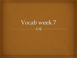 Vocab week 7