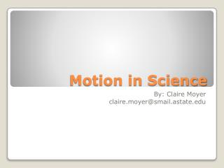 Motion in Science