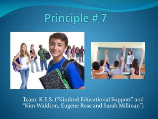 Principle # 7