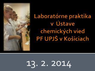 Laboratórne praktika  v  Ústave  chemických vied  PF UPJŠ v Košiciach