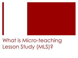 What is Micro-teaching Lesson Study (MLS)?