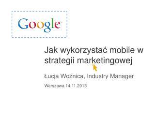 Jak wykorzysta?  mobile w  strategii marketingowej