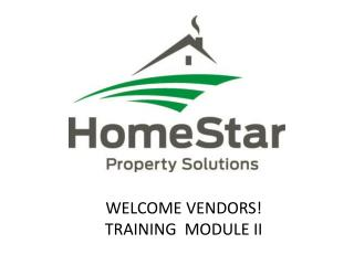 WELCOME VENDORS! TRAINING  MODULE II