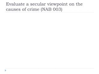 Evaluate a secular viewpoint on the causes of crime (NAB 003)