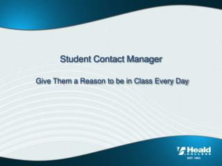 Student Contact Manager Give Them a Reason to be in Class Every Day