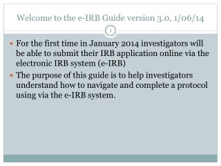 Welcome to the e-IRB Guide  version 3.0, 1/06/14