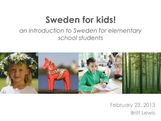 Sweden for kids! an introduction to Sweden for elementary school students