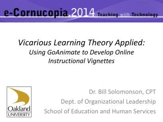 Vicarious Learning Theory Applied:  Using  GoAnimate  to Develop Online Instructional Vignettes