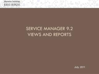 Service Manager 9.2 Views  and  Reports