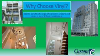 Why Choose Vinyl?