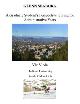 GLENN SEABORG A Graduate Student's Perspective  during the Administrative Years